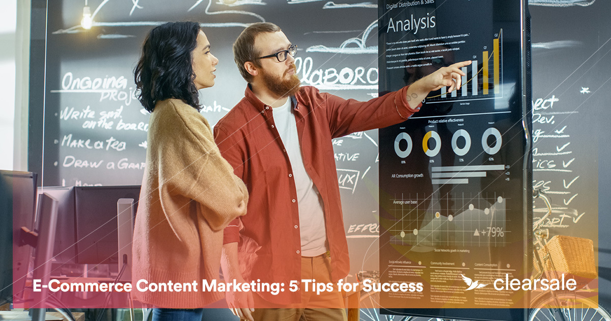 E-Commerce Content Marketing: 5 Tips for Success