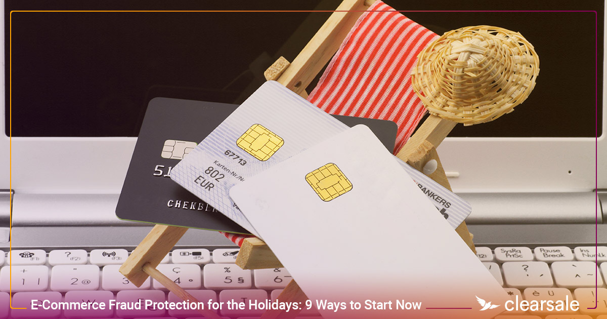 E-Commerce Fraud Protection for the Holidays: 9 Ways to Start Now