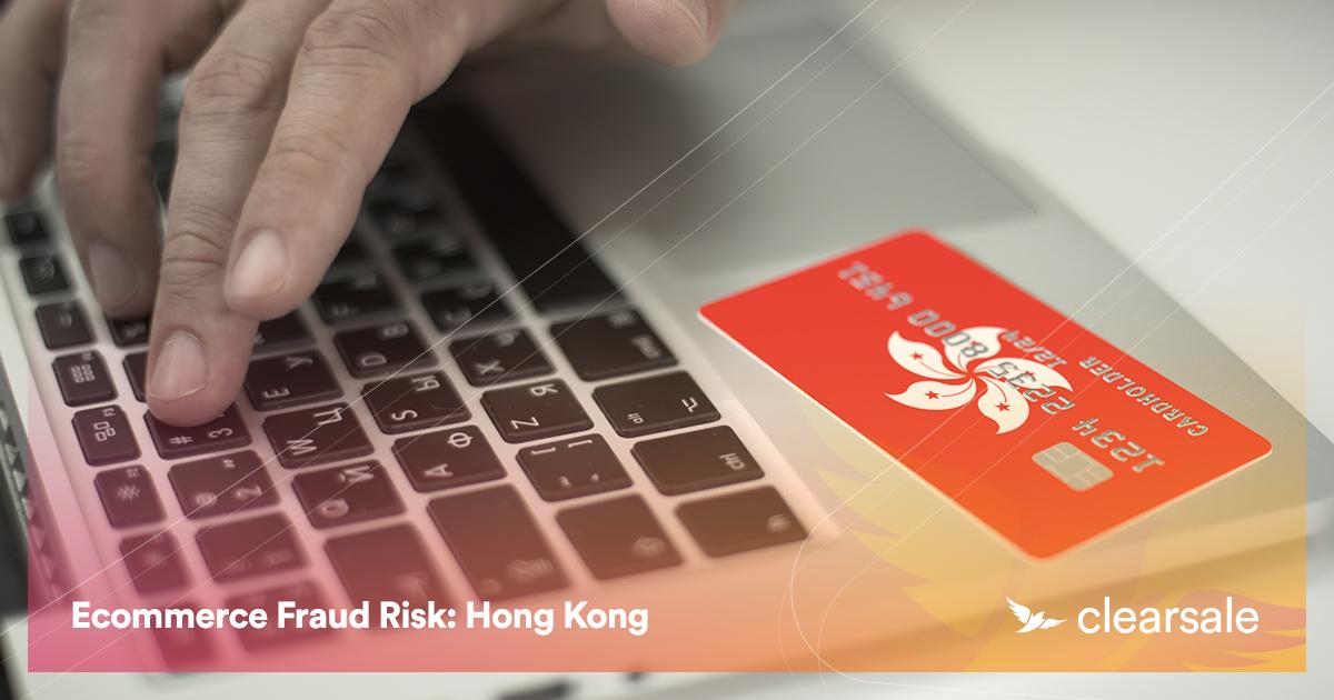 Ecommerce Fraud Risk: Hong Kong