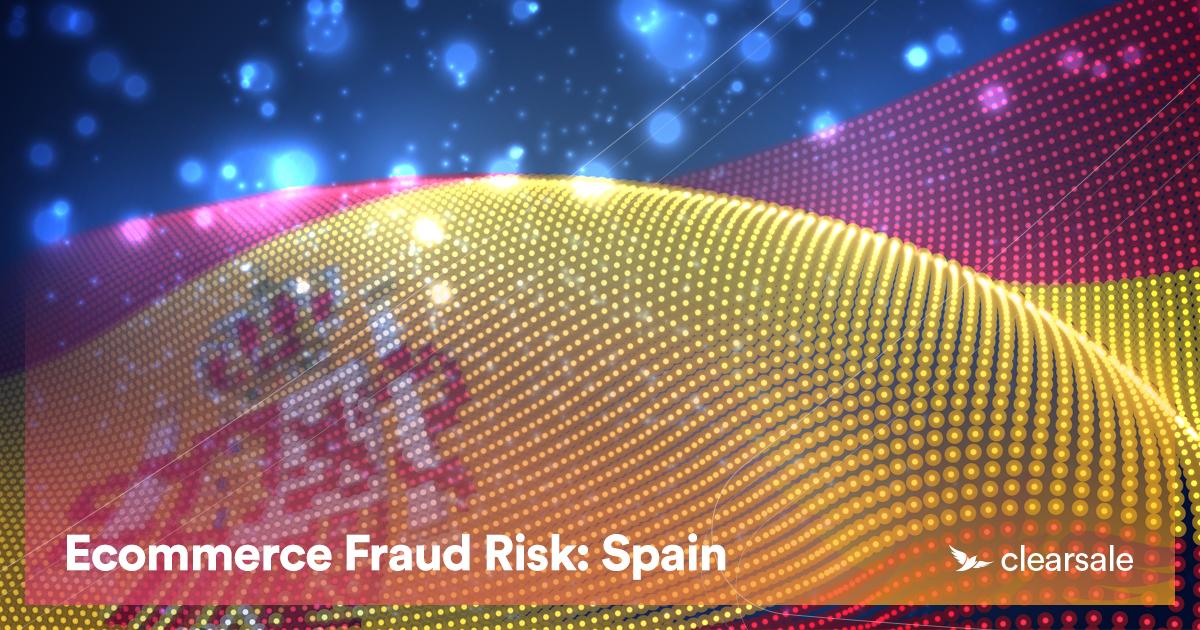 Ecommerce Fraud Risk: Spain