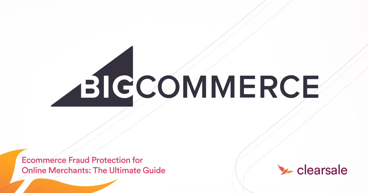 ECommerce Fraud Protection for Online Merchants: The Ultimate Guide