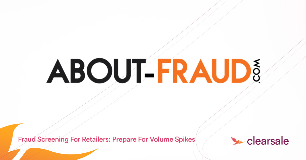 Fraud Screening For Retailers: Prepare For Volume Spikes
