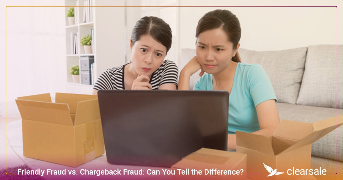 Friendly Fraud vs. Chargeback Fraud: Can You Tell the Difference?