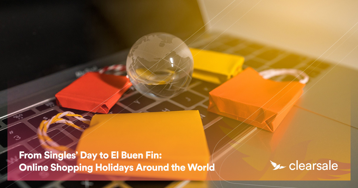 From Singles' Day to El Buen Fin: Online Shopping Holidays Around the World
