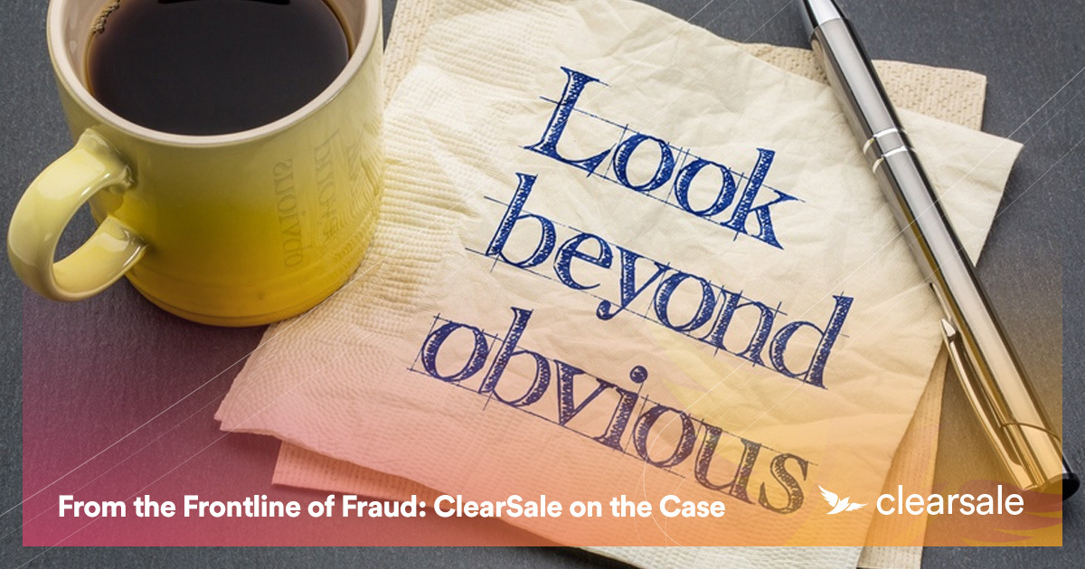 From the Frontline of Fraud: ClearSale on the Case