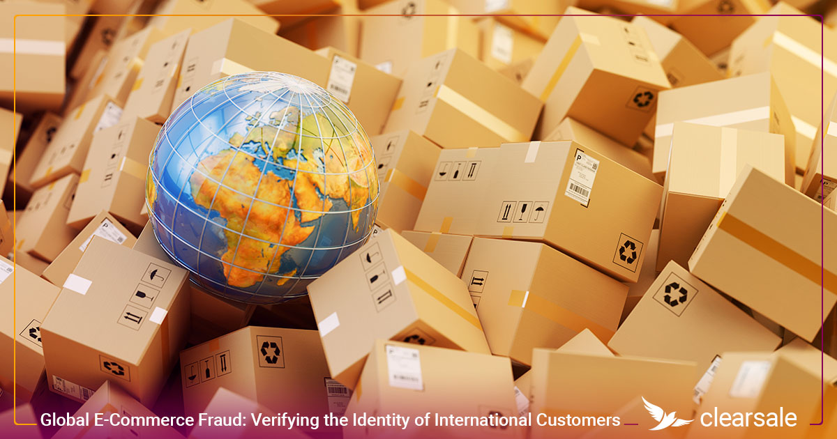 Global E-Commerce Fraud: Verifying the Identity of International Customers