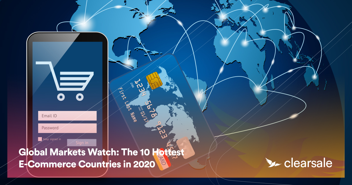 Global Markets Watch: The 10 Hottest E-Commerce Countries in 2020