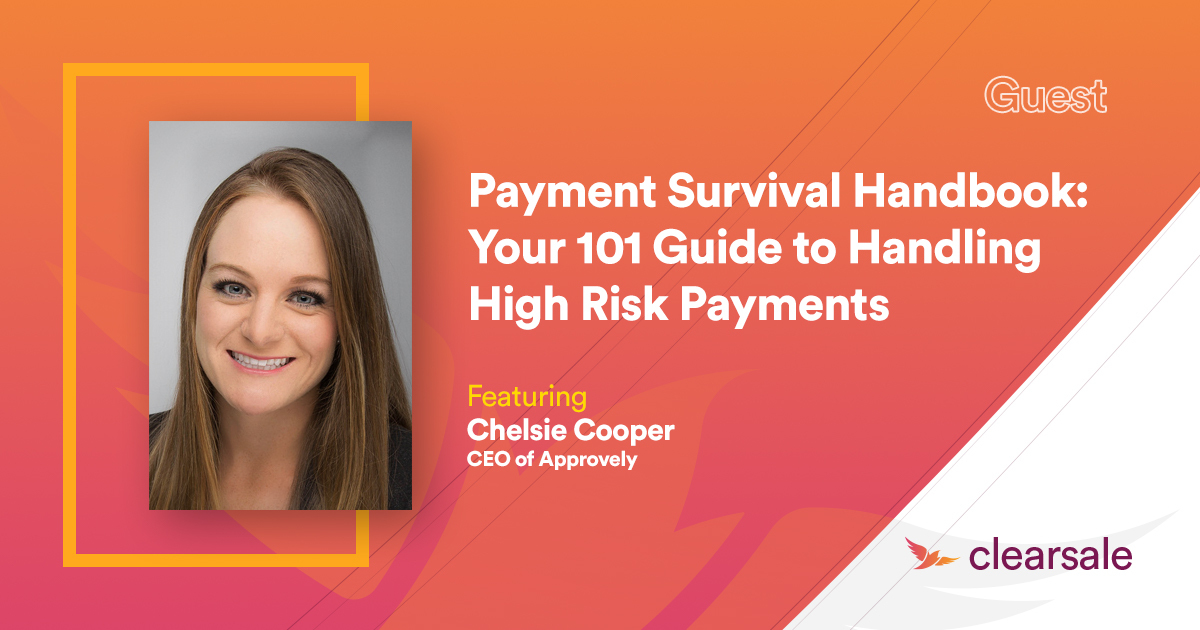 Payment Survival Handbook: Your 101 Guide to Handling High Risk Payments