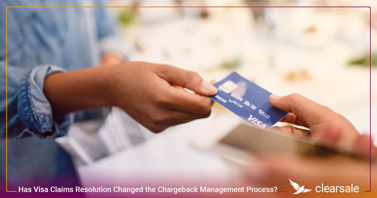 Has Visa Claims Resolution Changed the Chargeback Management Process?