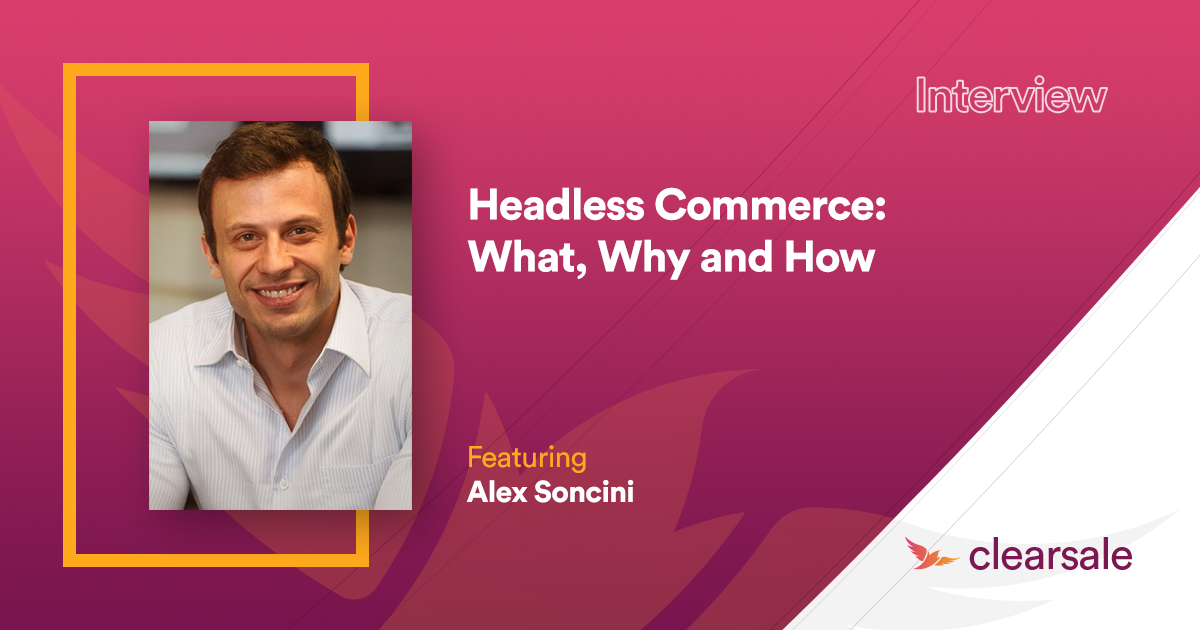 Headless Commerce: What, Why and How