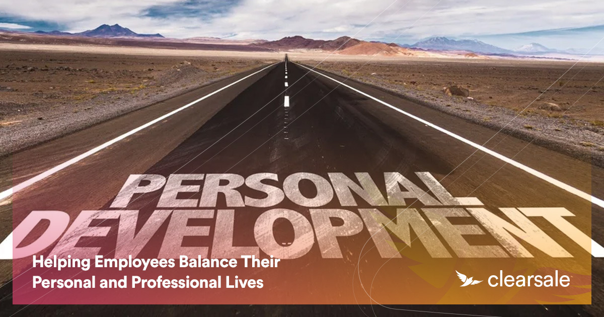 Helping Employees Balance Their Personal and Professional Lives