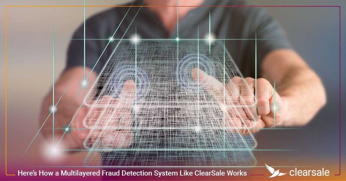 Here's How a Multilayered Fraud Detection System Like ClearSale Works