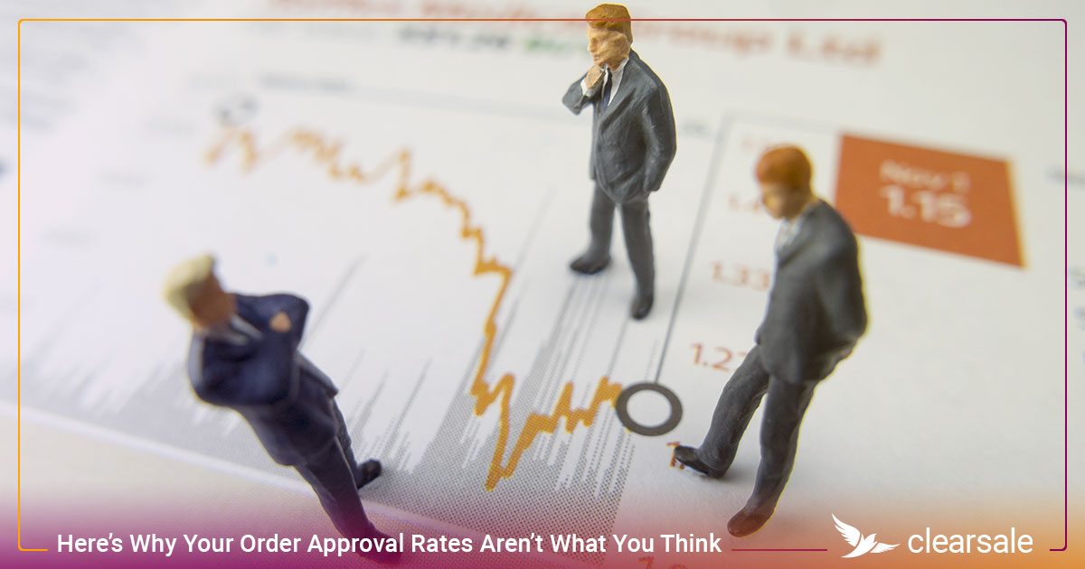 Here's Why Your Order Approval Rates Aren't What You Think