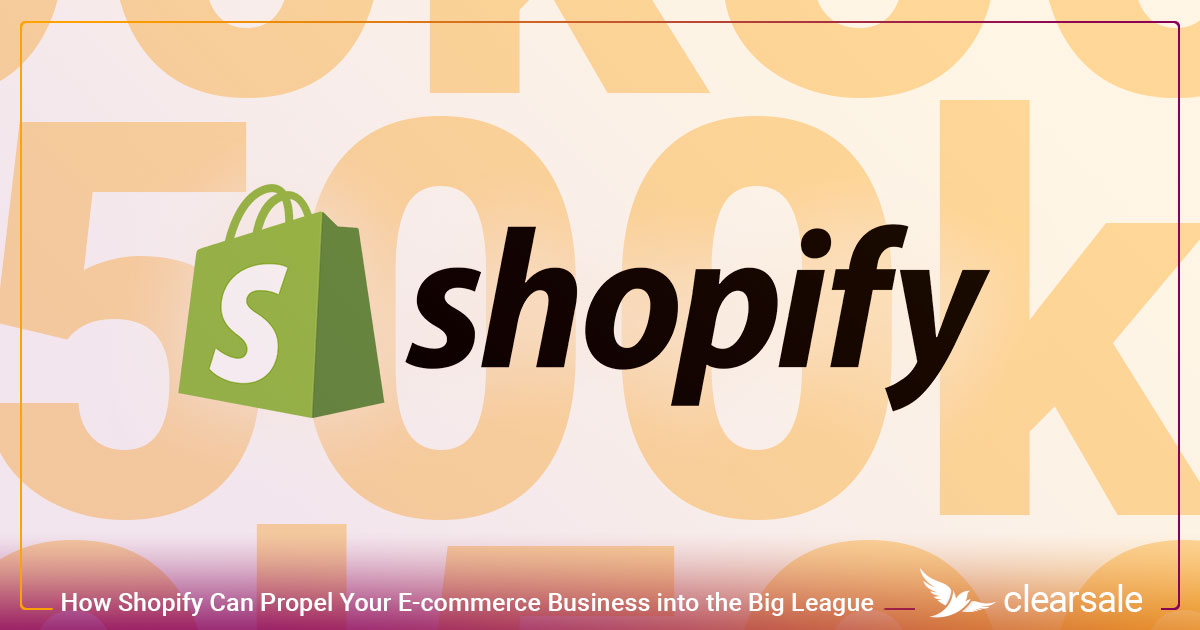 How Shopify Can Propel Your E-commerce Business into the Big League