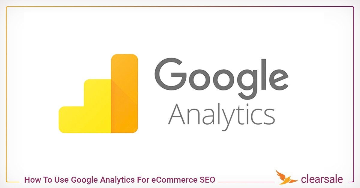 How To Use Google Analytics For eCommerce SEO