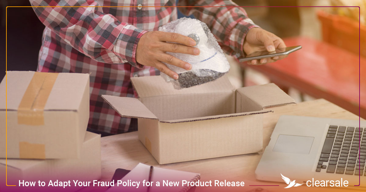 How to Adapt Your Fraud Policy for a New Product Release