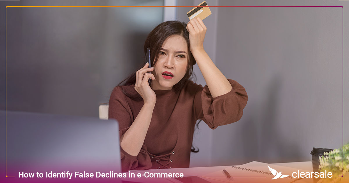 How to Identify False Declines in e-Commerce