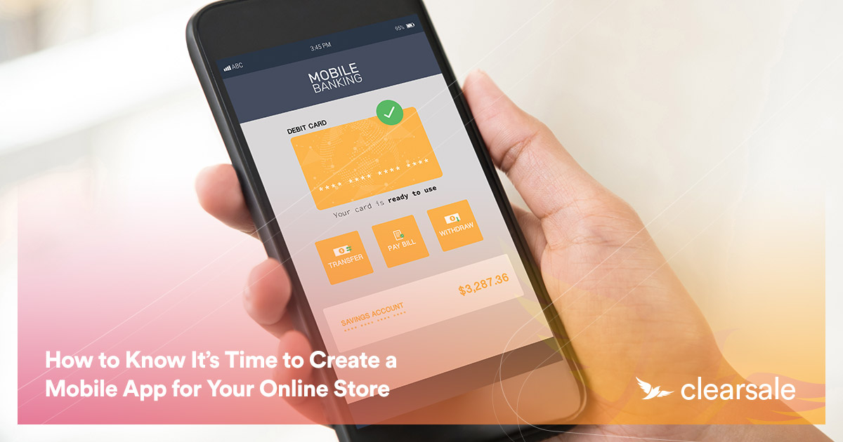 How to Know It's Time to Create a Mobile App for Your Online Store