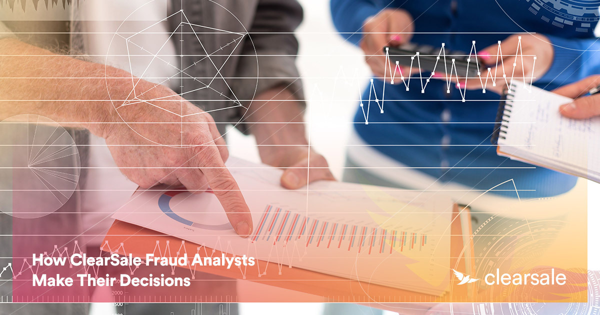 How ClearSale's Team of Expert Fraud Analysts Make Their Decisions