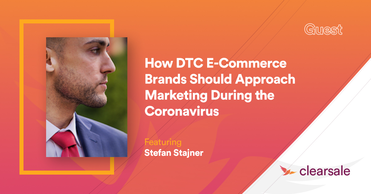 How DTC E-Commerce Brands Should Approach Marketing During the Coronavirus