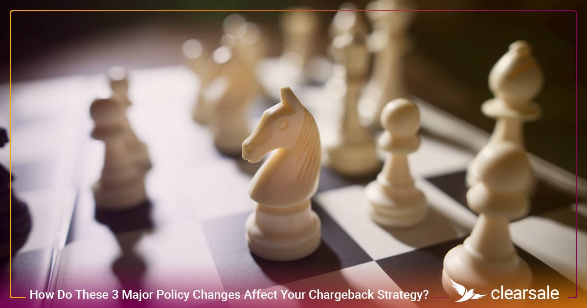How Do These 3 Major Policy Changes Affect Your Chargeback Strategy?