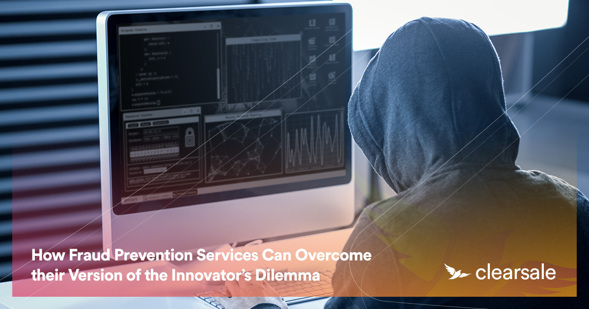 How Fraud Prevention Services Can Overcome the Innovator's Dilemma