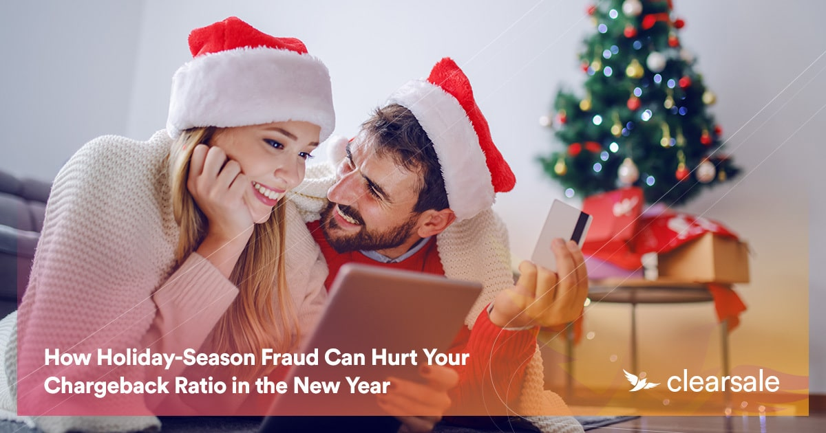 How Holiday-Season Fraud Can Hurt Your Chargeback Ratio in the New Year
