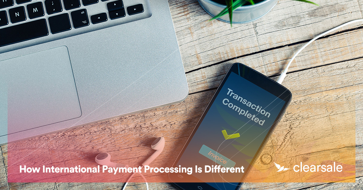 How International Payment Processing Is Different