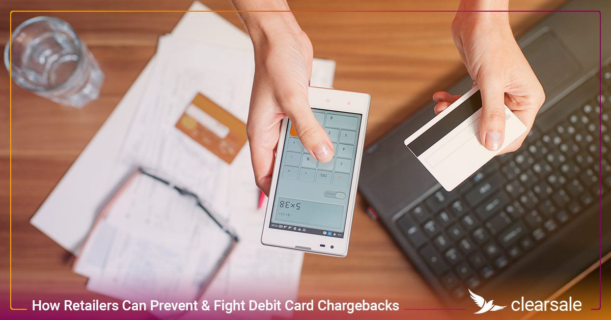 How Retailers Can Prevent & Fight Debit Card Chargebacks