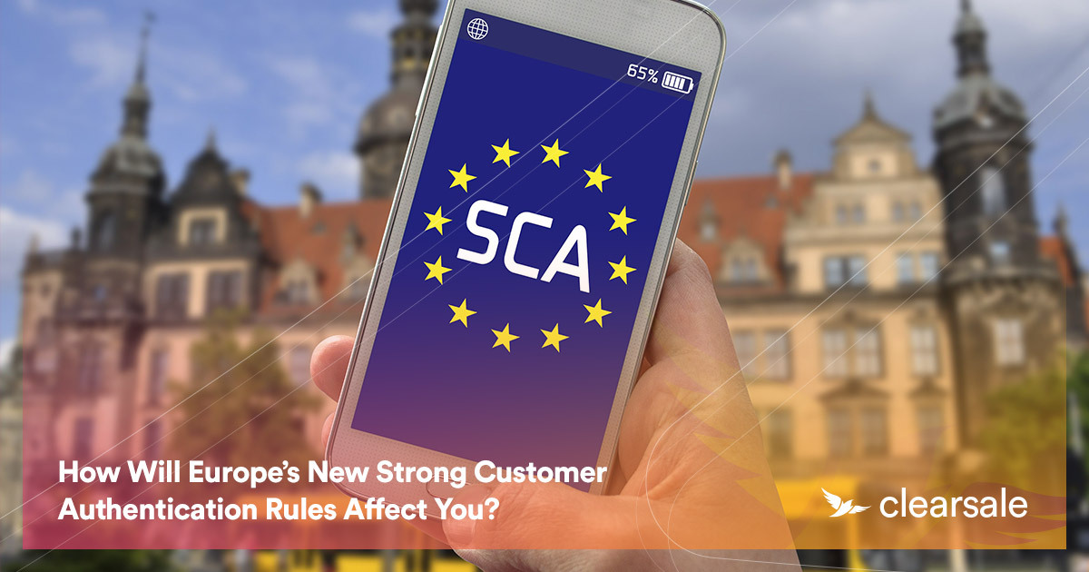 How Will Europe's New Strong Customer Authentication Rules Affect You?