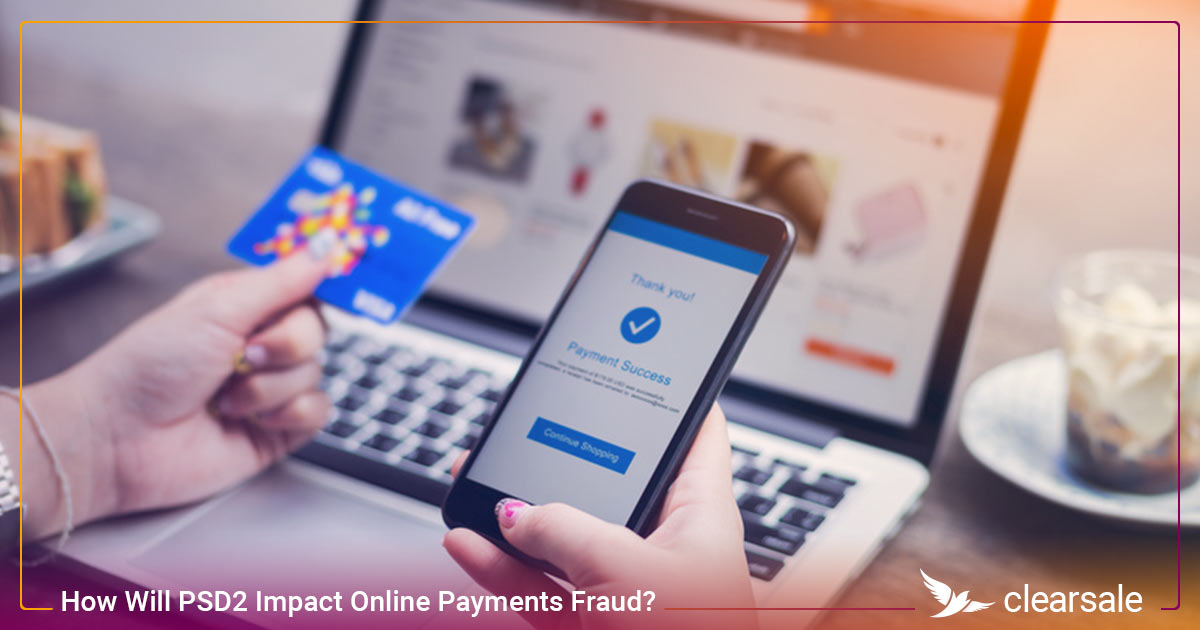 How Will PSD2 Impact Online Payments Fraud?
