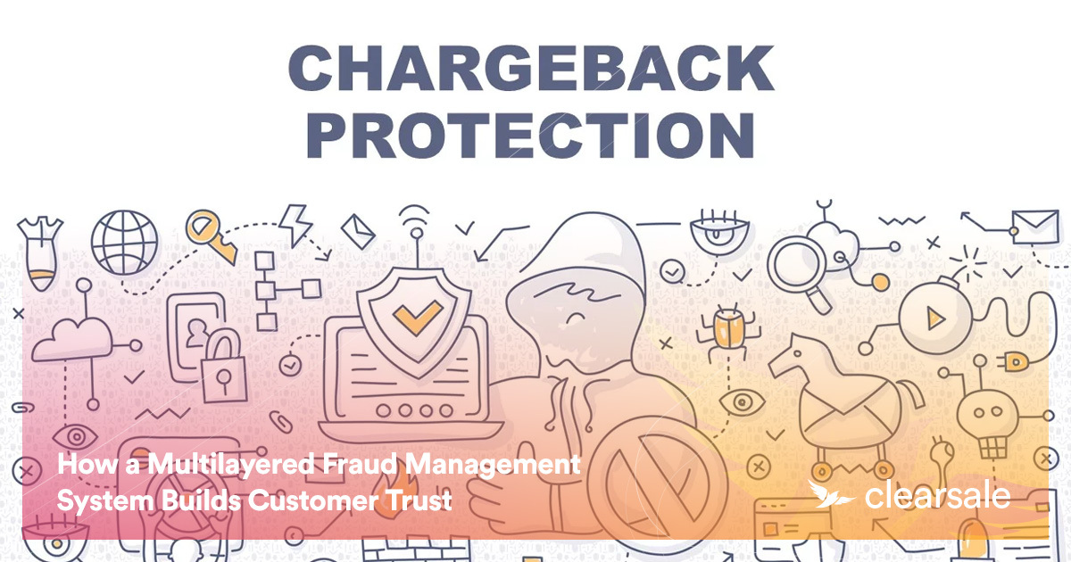 How a Multilayered Fraud Management System Builds Customer Trust