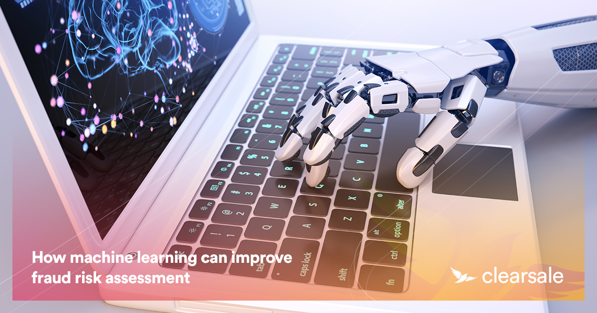 How Machine Learning Can Improve Fraud Risk Assessment