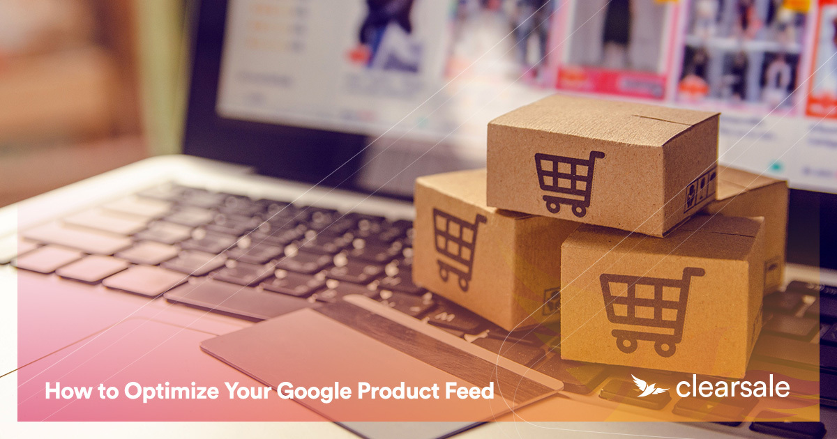How to Optimize Your Google Product Feed