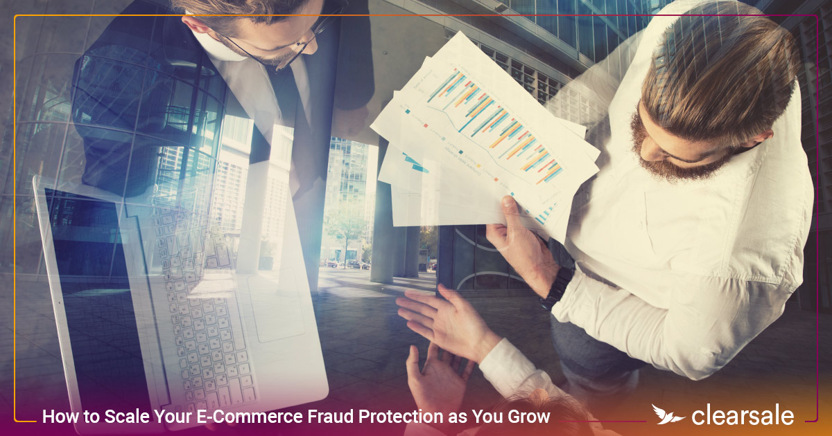 How to Scale Your E-Commerce Fraud Protection as You Grow