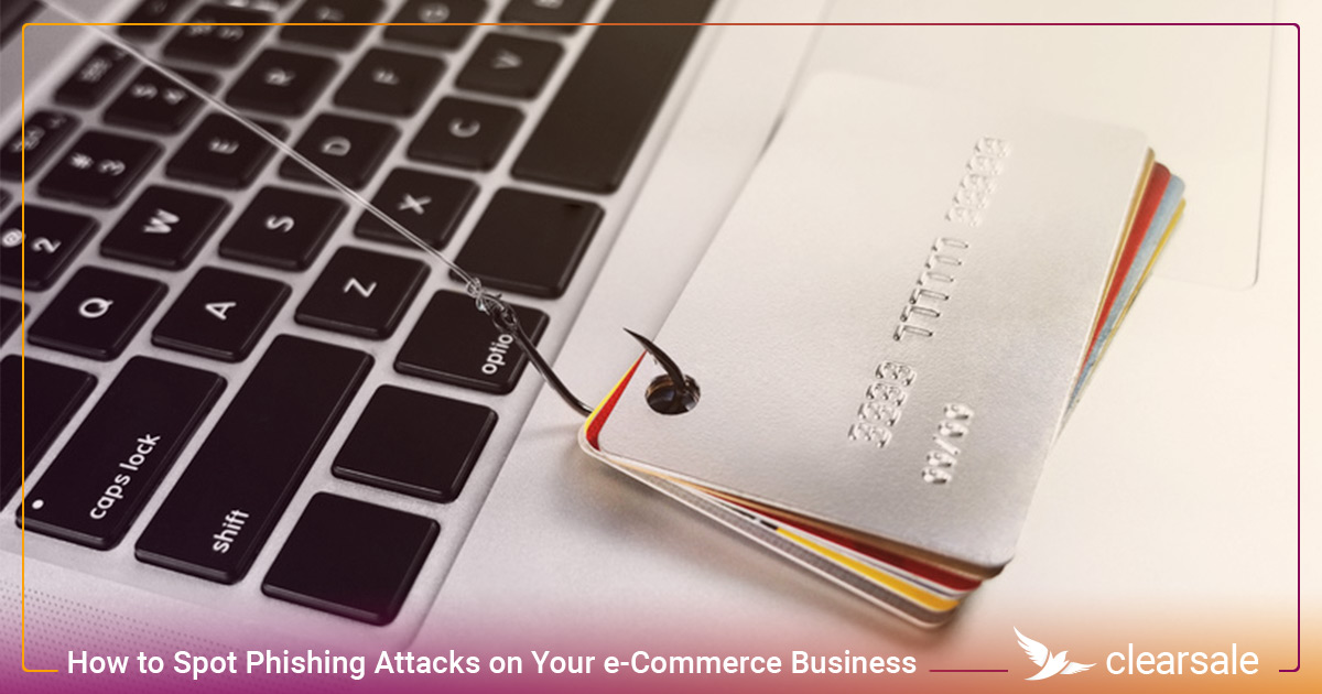 How to Spot Phishing Attacks on Your e-Commerce Business