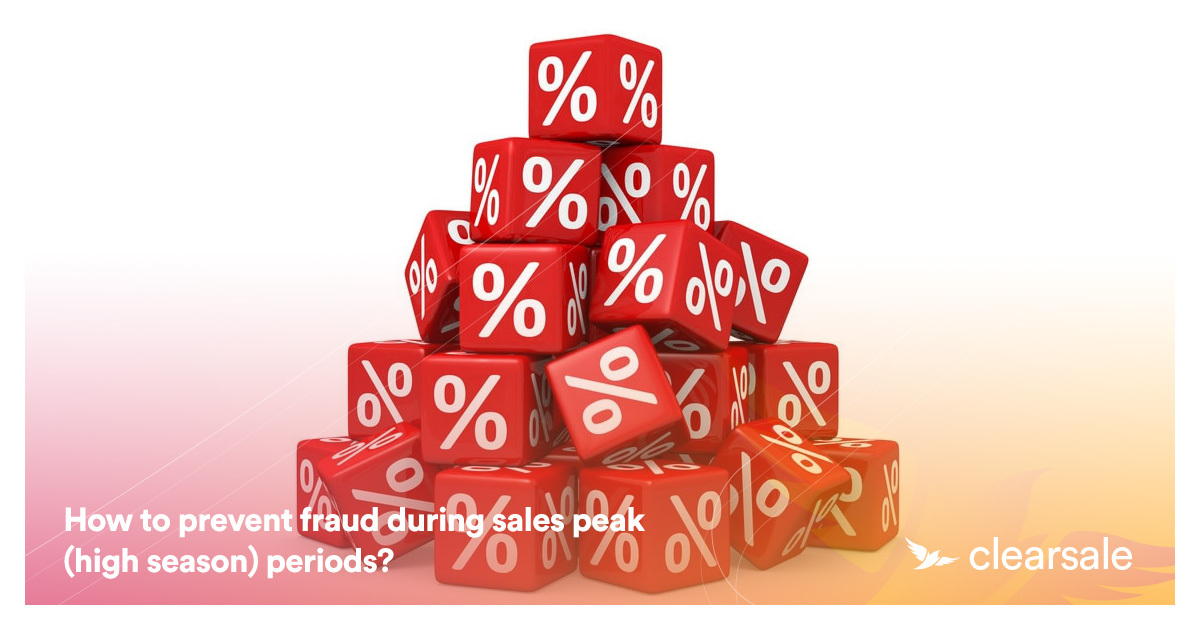 How to prevent fraud during sales peak (high season) periods?