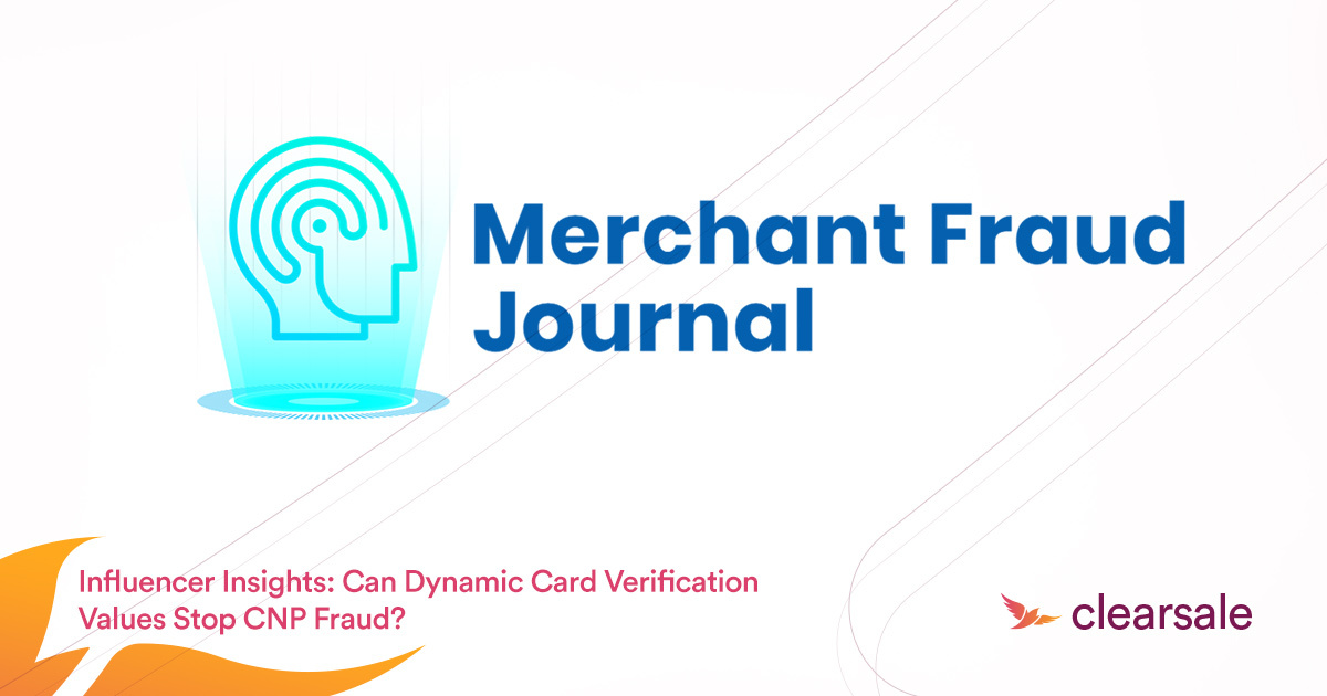 Influencer Insights: Can Dynamic Card Verification Values Stop CNP Fraud?