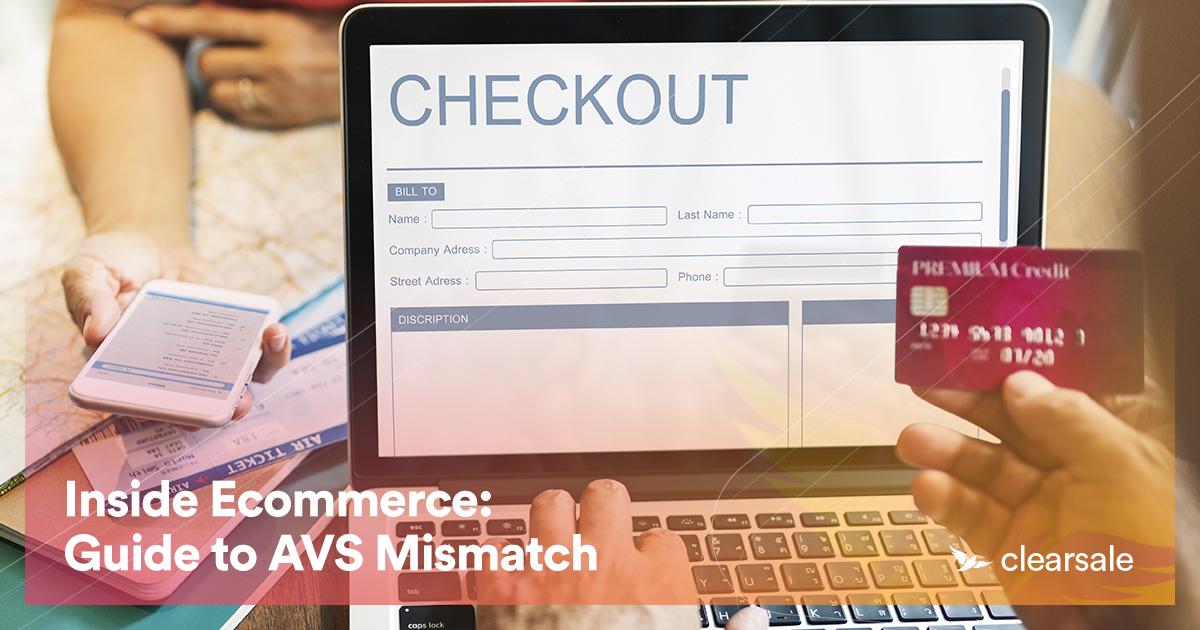 Inside Ecommerce: Guide to AVS Mismatch