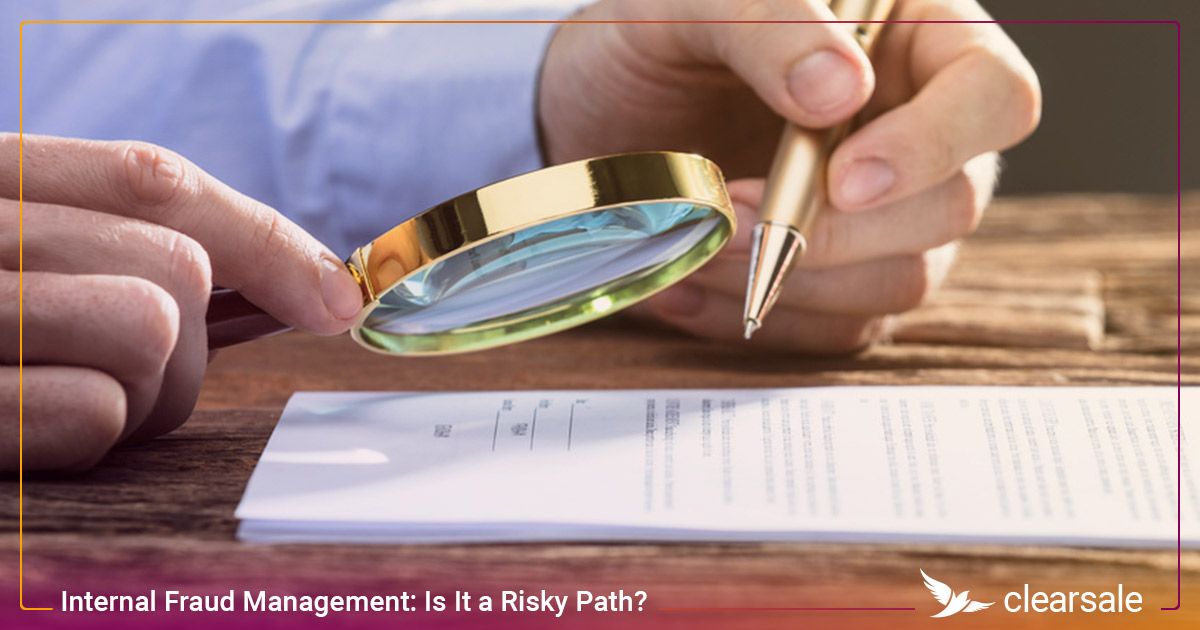 Internal Fraud Management: Is It a Risky Path?