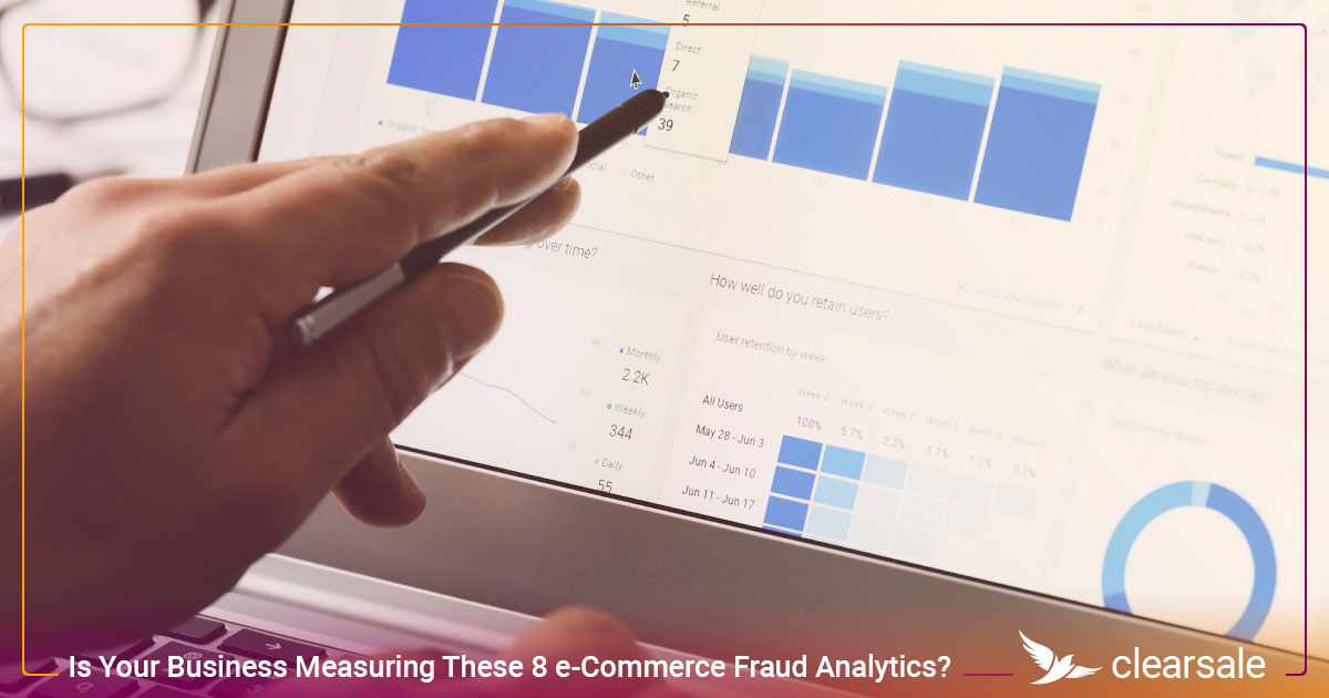 Is Your Business Measuring These 8 e-Commerce Fraud Analytics?