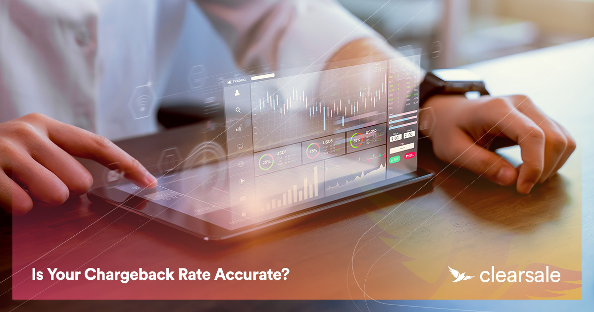 Is Your Chargeback Rate Accurate?