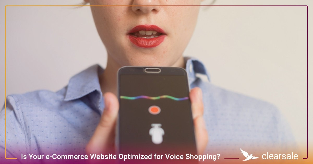 Is Your e-Commerce Website Optimized for Voice Shopping?