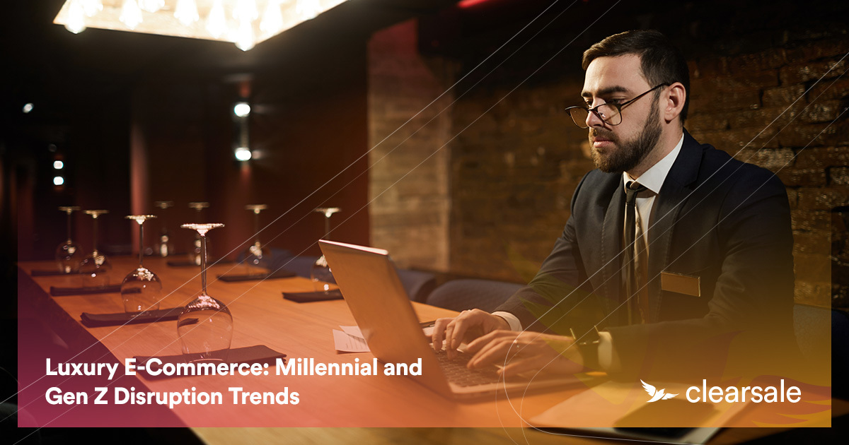 Luxury E-Commerce: Millennial and Gen Z Disruption Trends
