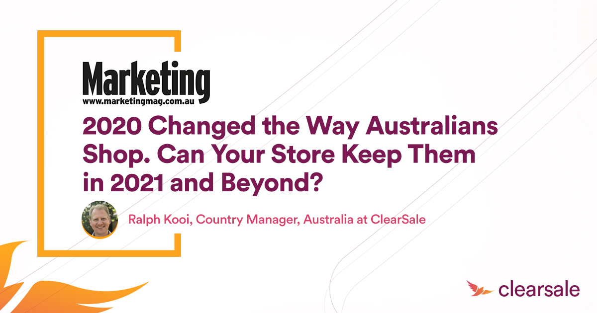 2020 Changed the Way Australians Shop. Can Your Store Keep Them in 2021 and Beyond?