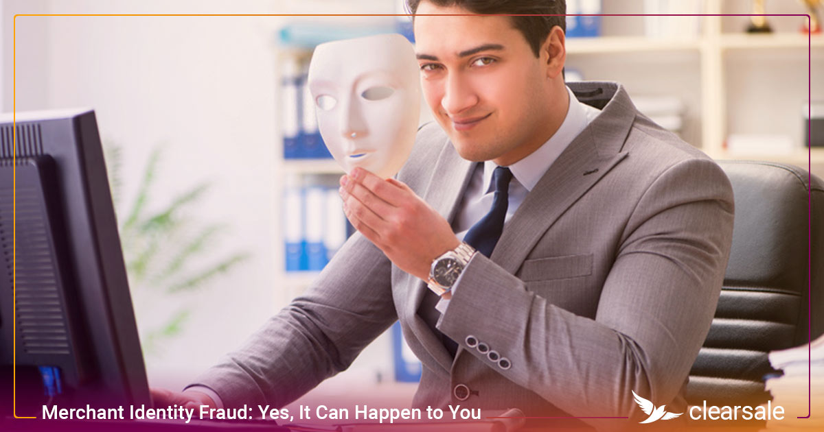 Merchant Identity Fraud: Yes, It Can Happen to You