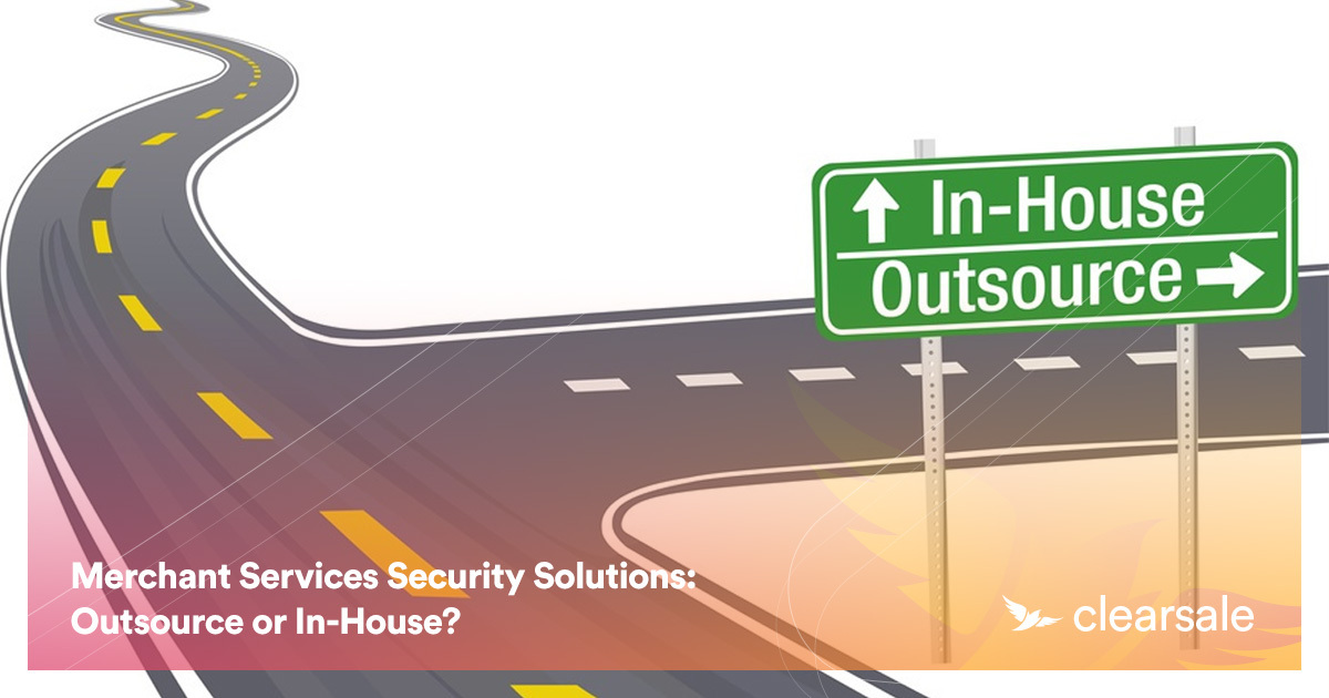 Merchant Services Security Solutions: Outsource or In-House?