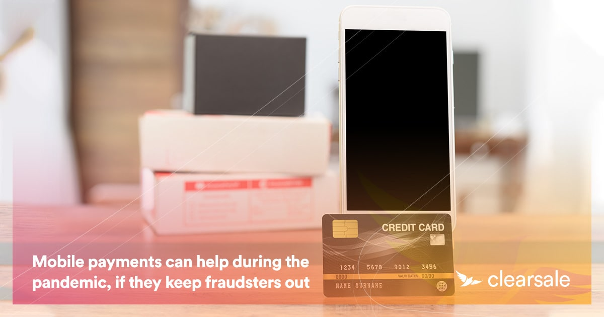 Mobile payments can help during the pandemic, if they keep fraudsters out