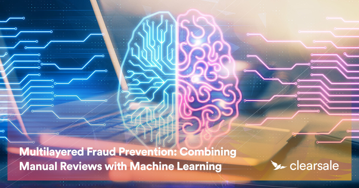 Multilayered Fraud Prevention: Combining Manual Reviews with Machine Learning