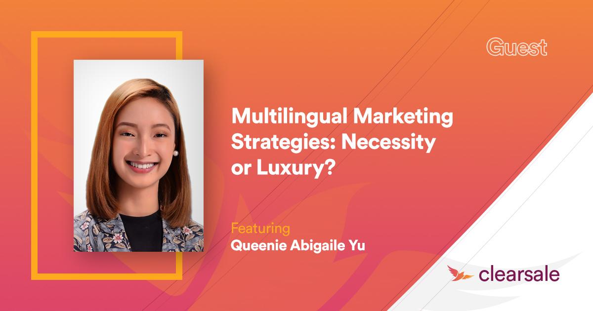 Multilingual Marketing Strategies: Necessity or Luxury?